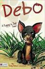 Debo: A Puppy's Tale by Emily Nelson-Johnston (Paperback / softback, 2008)