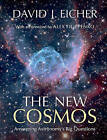 The New Cosmos: Answering Astronomy's Big Questions by David J. Eicher (Hardback, 2015)