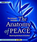The Anatomy of Peace: Resolving the Heart of Conflict by The Arbinger Institute (CD-Audio, 2008)