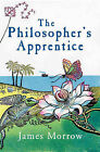 The Philosopher's Apprentice by James Morrow (Hardback, 2008)