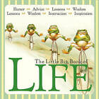 The Little Big Book of Life: Lessons, Wisdom, Humor, Instructions & Advice by Welcome Enterprises, Inc (Hardback, 2011)