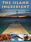 The Island Ingredient by Toby Tobin-Dougan, Paul Websdale (Paperback, 2008)