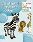 Collins New Primary Maths: Assisting Maths: Discussion Book 4 by Peter Clarke (Paperback, 2010)