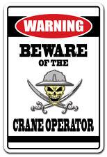 BEWARE OF THE CRANE OPERATOR Warning Sign machinary gift safety