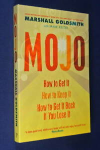 MOJO-Marshall-Goldsmith-HOW-TO-GET-IT-KEEP-IT-amp-GET-IT-BACK-WHEN-YOU-LOSE-IT