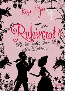 Kerstin Gier - Liebe geht durch alle Zeiten - Rubinrot