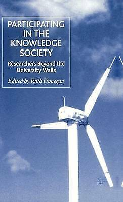 Participating in the Knowledge Society: Researchers Beyond the University Walls,