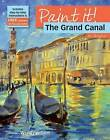 The Grand Canal in Acrylics by Wendy Jelbert (Paperback, 2009)