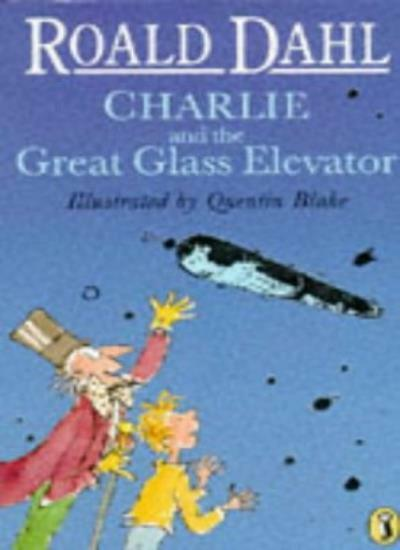 Charlie and the Great Glass Elevator By Roald Dahl, Quentin Bla .9780140371550