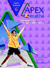 Apex Maths 6 Pupil's Textbook: Extension for all through Problem Solving by Paul Harrison, Ann Montague-Smith (Paperback, 2003)