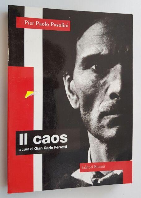 Il Caos - Gian Carlo Ferretti - Pier Paolo - Pasolini - Editori Riuniti