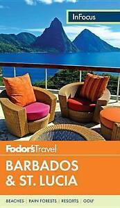 fodors in focus barbados amp st lucia full color travel guide