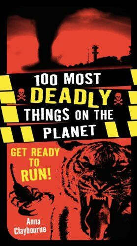 1 of 1 - 100 Most Deadly Things On The Planet by Anna Claybourne 1408181517 The Cheap