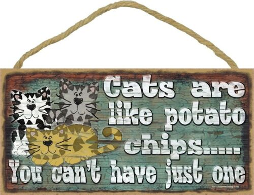 CATS ARE LIKE POTATO CHIPS wood SIGN hanging NOVELTY PLAQUE Kitty kitten USA NEW