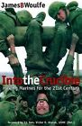 Into the Crucible: Making Marines for the 21st Century by James B. Woulfe (Paperback, 2000)