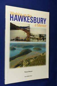 WORKING ON THE HAWKESBURY Trevor Brown A MEMOIR Brooklyn Hawkesbury River Book