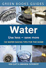 Water: Use Less, Save More by Amanda Cuthbert, Jon Clift (Paperback, 2006)
