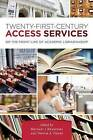 Twenty-First-Century Access Services: On the Front Line of Academic Librarianship by American Library Association (Paperback, 2013)