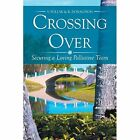 Crossing Over: Securing a Loving Palliative Team by R Donaldson, V Pollak (Paperback / softback, 2015)