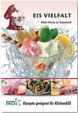 Eis – Rezepte geeignet für KitchenAid Eismaschine Classic oder Artisan NEU