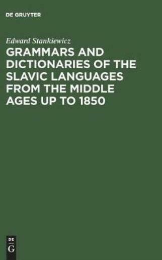 Grammars and Dictionaries of the Slavic Languages from the Middle Ages up t...