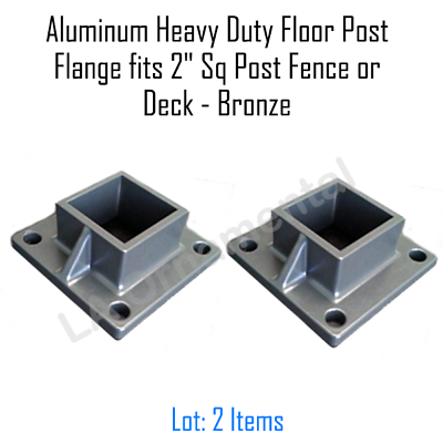 "Aluminum Heavy Duty Floor Post  Flange fits 2/"" Square NW302-36  Bronze Lot 2"