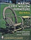 Making Gypsy Willow Furniture by Bim Willow (Paperback, 1999)