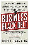 Business Black Belt: Develop the Strength, Flexibility and Agility to -ExLibrary