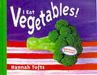 I Eat Vegetables! by Hannah Tofts (Paperback, 2001)