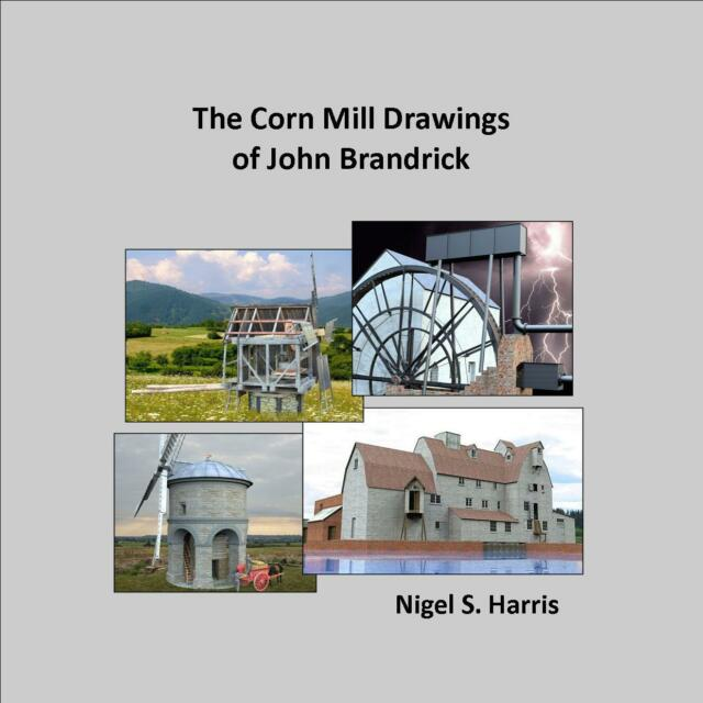 THE CORN MILL DRAWINGS OF JOHN BRANDRICK  new book ISBN 9780955150159