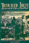 Betrayed Trust: Africans and the State in Colonial Natal by John Lambert (Paperback, 1995)