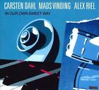 In Our Own Sweet Way [Digipak] * by Alex Riel/Mads Vinding/Carsten Dahl (CD, May-2009, Storyville Records)