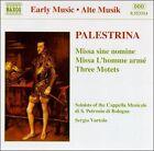 Palestrina: Missa sine nomine; Missa L'homme arm'; Three Motets (CD, Apr-1997, Naxos (Distributor))