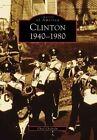 Clinton 1940-1980 by Chad Chisholm (Paperback / softback, 2008)