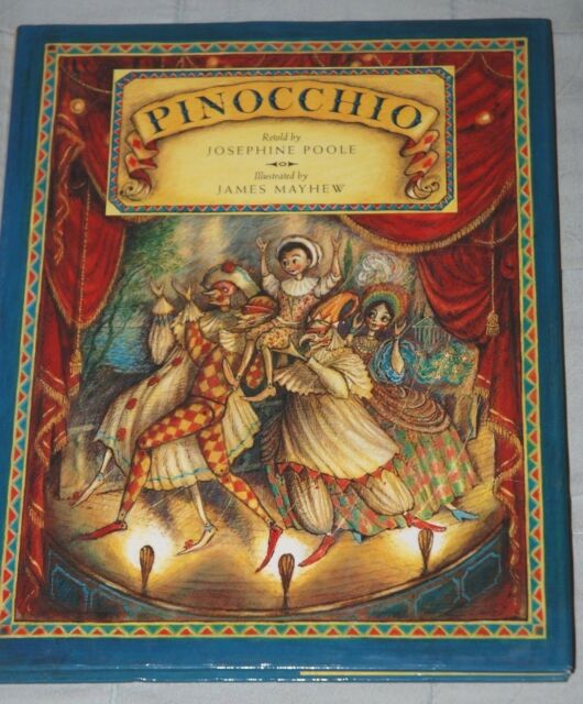 PINOCCHIO - Josephine Poole Illustrated by James Mayhew, H/B First 1994