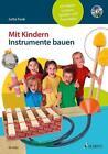 Mit Kindern Instrumente bauen von Jutta Funk (2016, Taschenbuch)