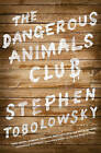 The Dangerous Animals Club by Stephen Tobolowsky (Paperback, 2013)