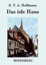 Das Ode Haus by E T a Hoffmann (2015, Paperback)