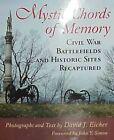 Mystic Chords of Memory: Civil War Battlefields and Historic Sites Recaptured by David J. Eicher (Hardback, 1998)