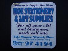 MOE STATIONERY & ART SUPPLIES 42c MOORE ST 051 274194 LEGGIES HOTEL COASTER