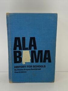 Alabama History For Schools Charles Grayson Summersell 4th Ed 1970 HB