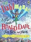 The Dahlmanac: a Year with Roald Dahl : Fun Facts and Jokes by Roald Dahl (Paperback, 2006)