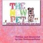The New Pet: Adventures of Hayden and Jace by Lisa Gutierrez-Haley (Paperback / softback, 2011)