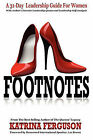 Footnotes - A 31-Day Leadership Guide for Women by Katrina Ferguson (Paperback / softback, 2010)