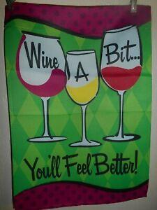 Wine A Bit You Ll Feel Better Garden Flag 12 X 18 2 Sided 889471251520 Ebay