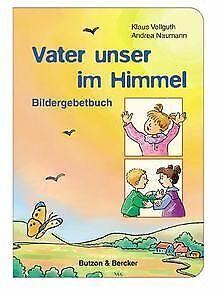 Vater unser im Himmel: Bildergebetbuch von Vellguth, Kla... | Buch | Zustand gut