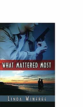 What Mattered Most by Winfree, Linda