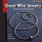 Great Wire Jewelry von Irene From Petersen (2010, Taschenbuch)
