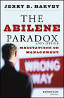 The Abilene Paradox and Other Meditations on Management by Jerry B. Harvey (Paperback, 1996)