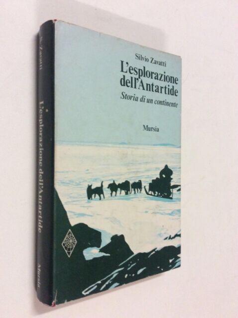L'esplorazione dell'Antartide. Storia di un continente